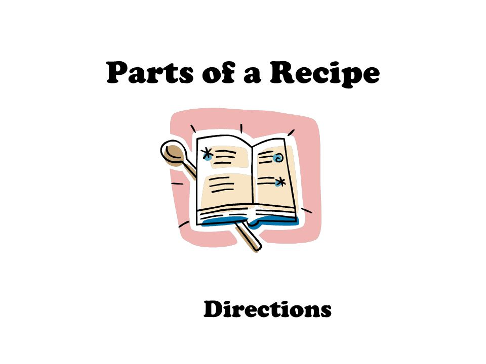 Parts of a Recipe Directions