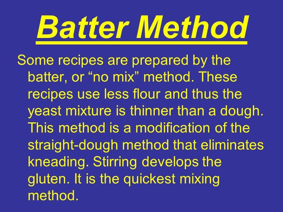 Batter Method