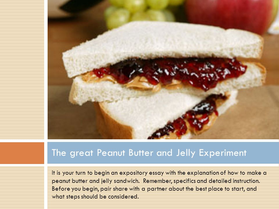 The great Peanut Butter and Jelly Experiment