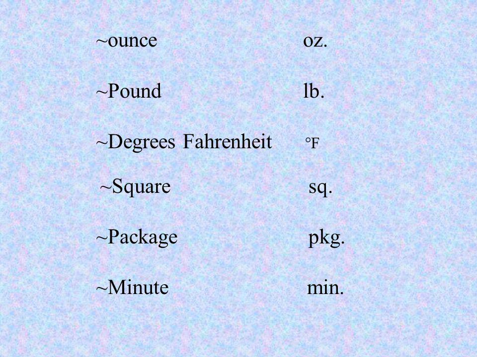 ~Degrees Fahrenheit °F