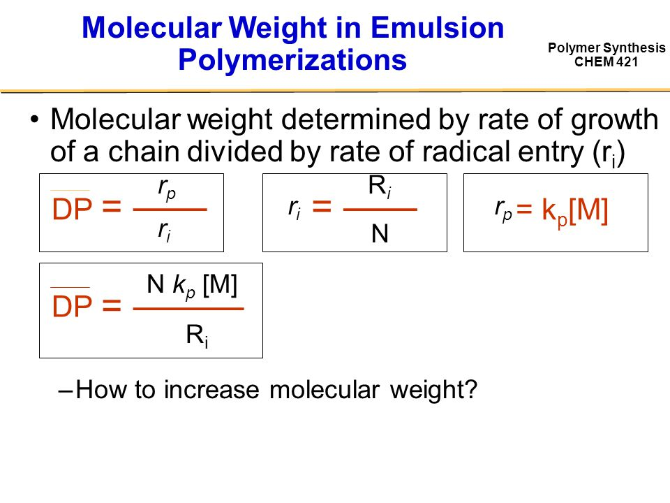 Molecular Weight in Emulsion Polymerizations