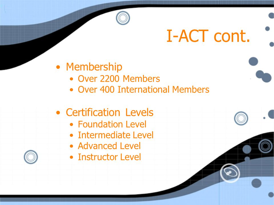 I-ACT cont. Membership Certification Levels Over 2200 Members