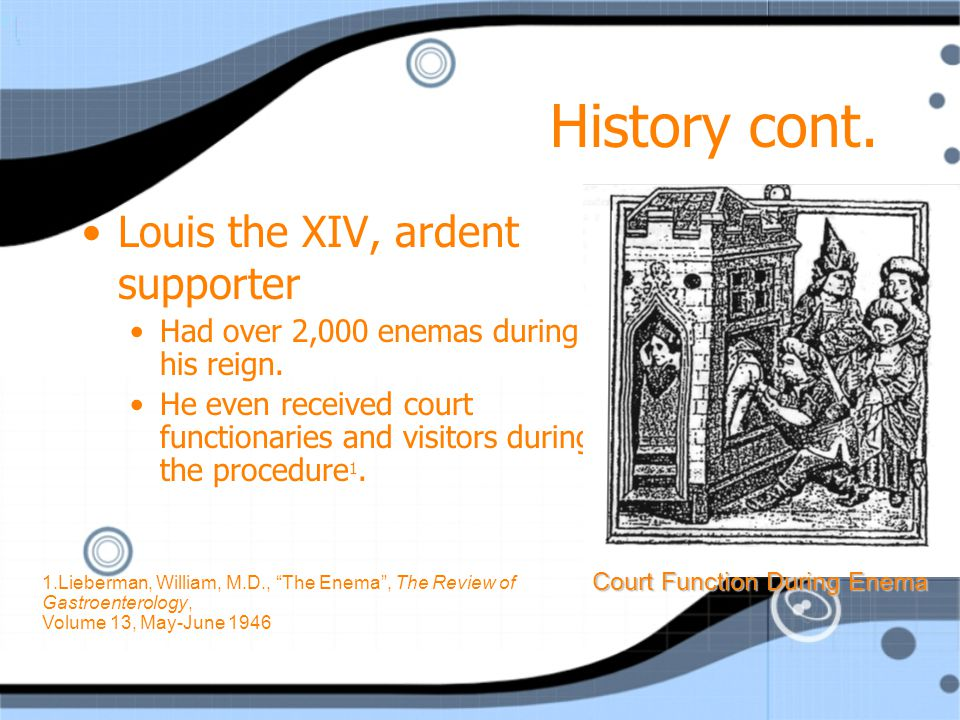 History cont. Louis the XIV, ardent supporter