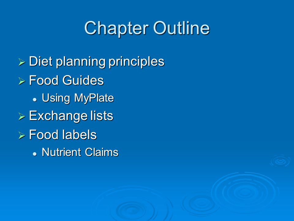 Chapter Outline Diet planning principles Food Guides Exchange lists