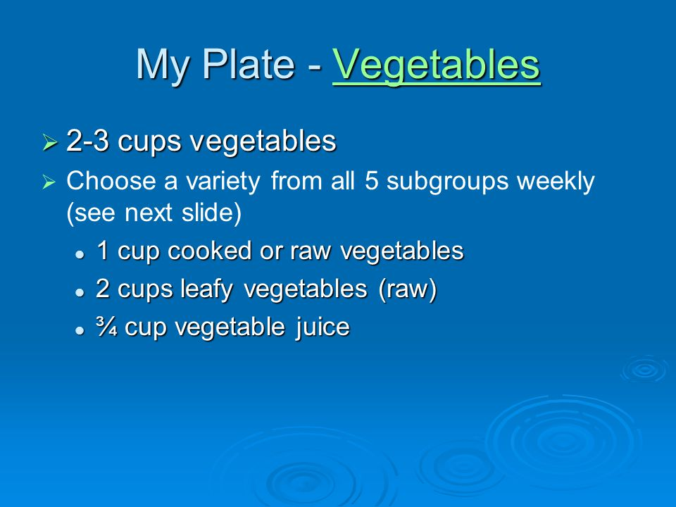 My Plate - Vegetables 2-3 cups vegetables