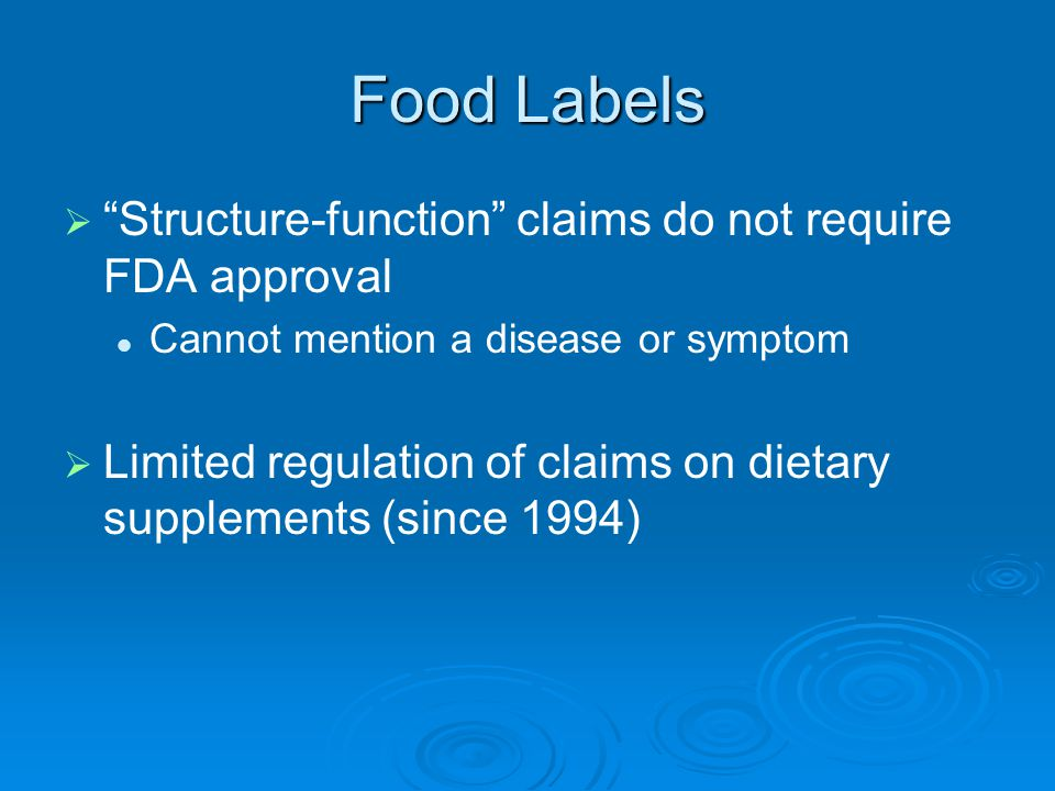Food Labels Structure-function claims do not require FDA approval