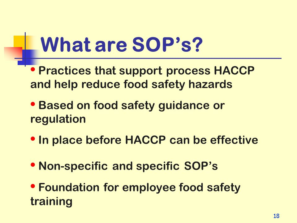 What are SOP's Practices that support process HACCP and help reduce food safety hazards. Based on food safety guidance or regulation.