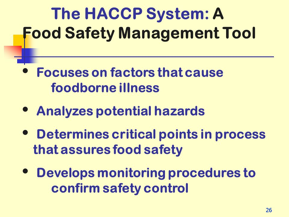 The HACCP System: A Food Safety Management Tool