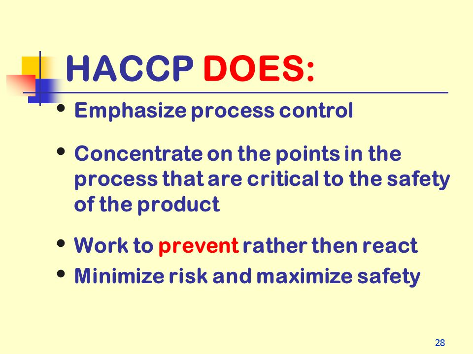 HACCP DOES: Emphasize process control
