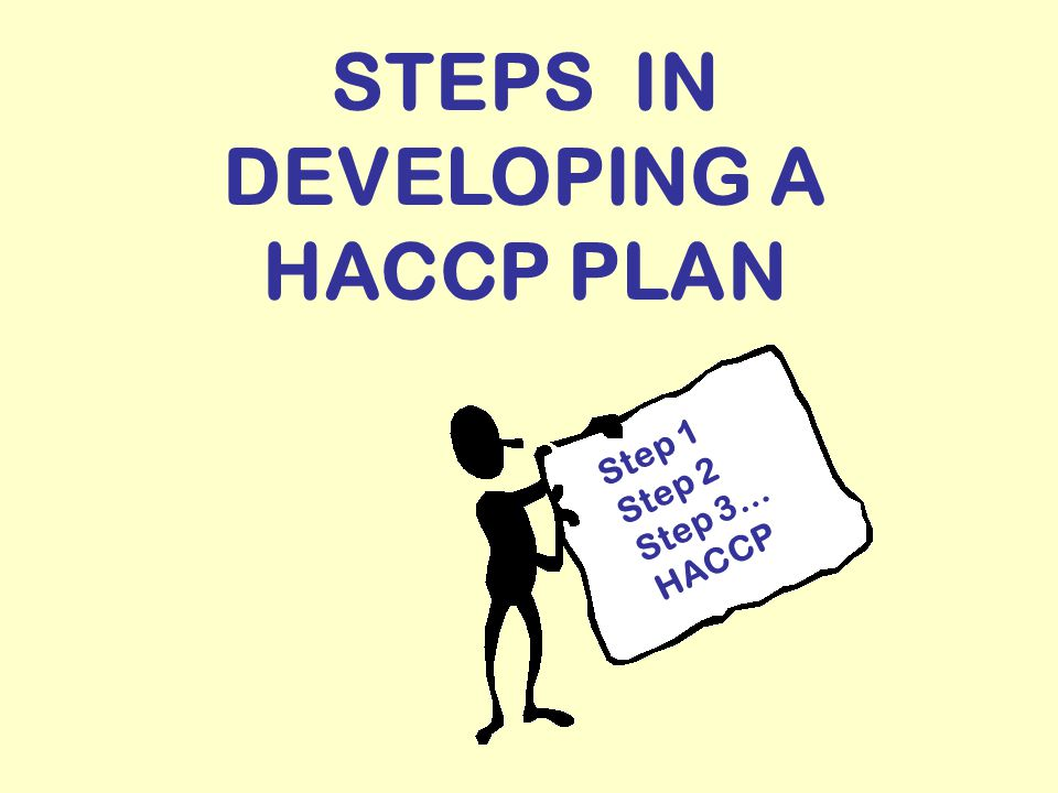 STEPS IN DEVELOPING A HACCP PLAN