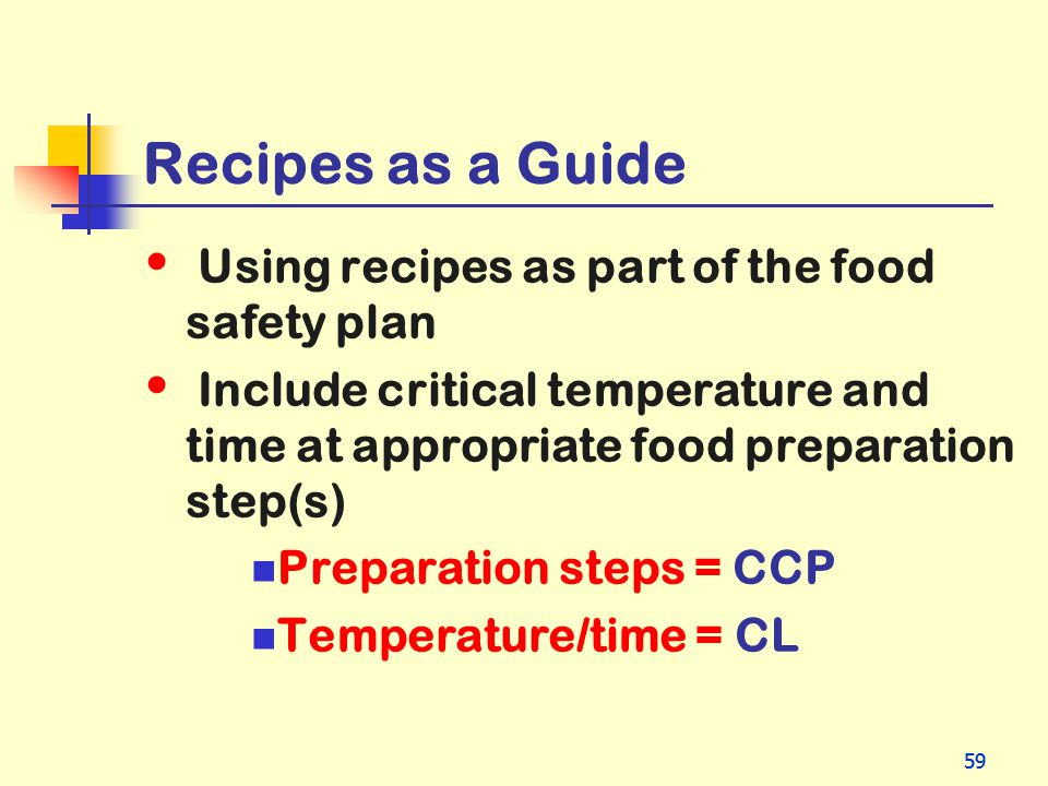 Recipes as a Guide Using recipes as part of the food safety plan