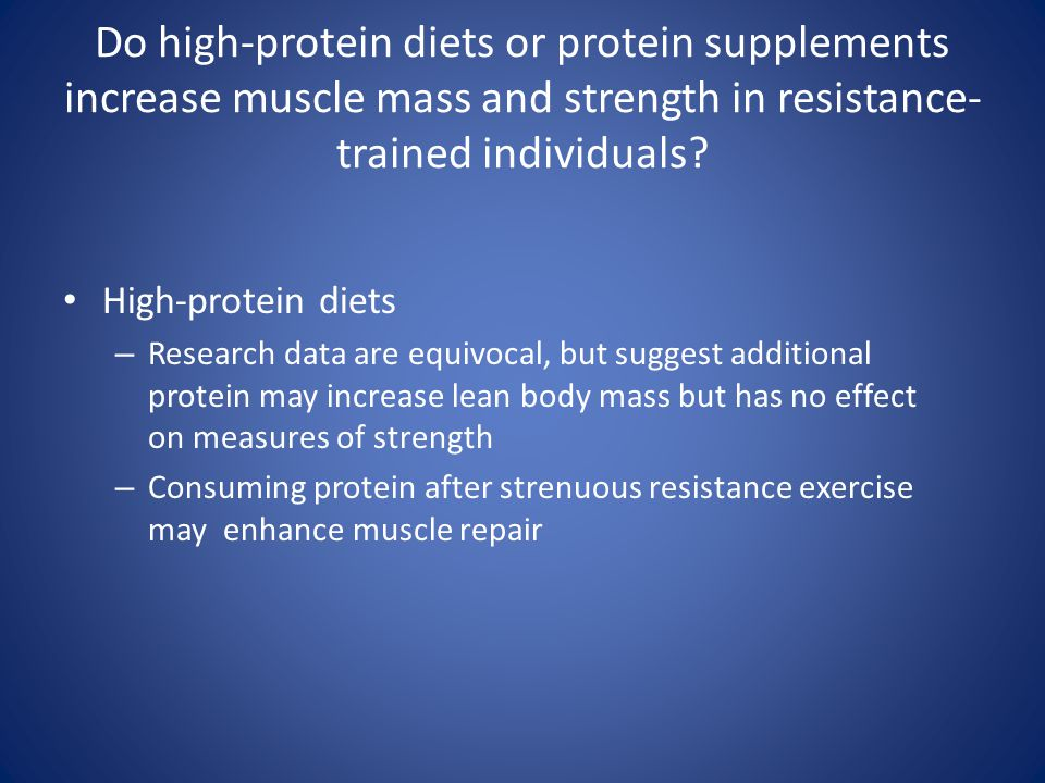 Do high-protein diets or protein supplements increase muscle mass and strength in resistance-trained individuals