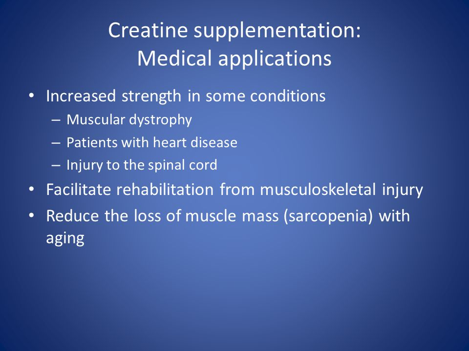 Creatine supplementation: Medical applications