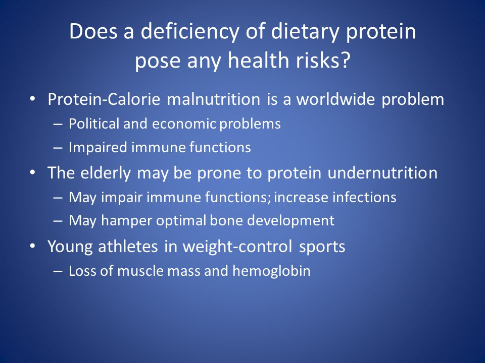 Does a deficiency of dietary protein pose any health risks