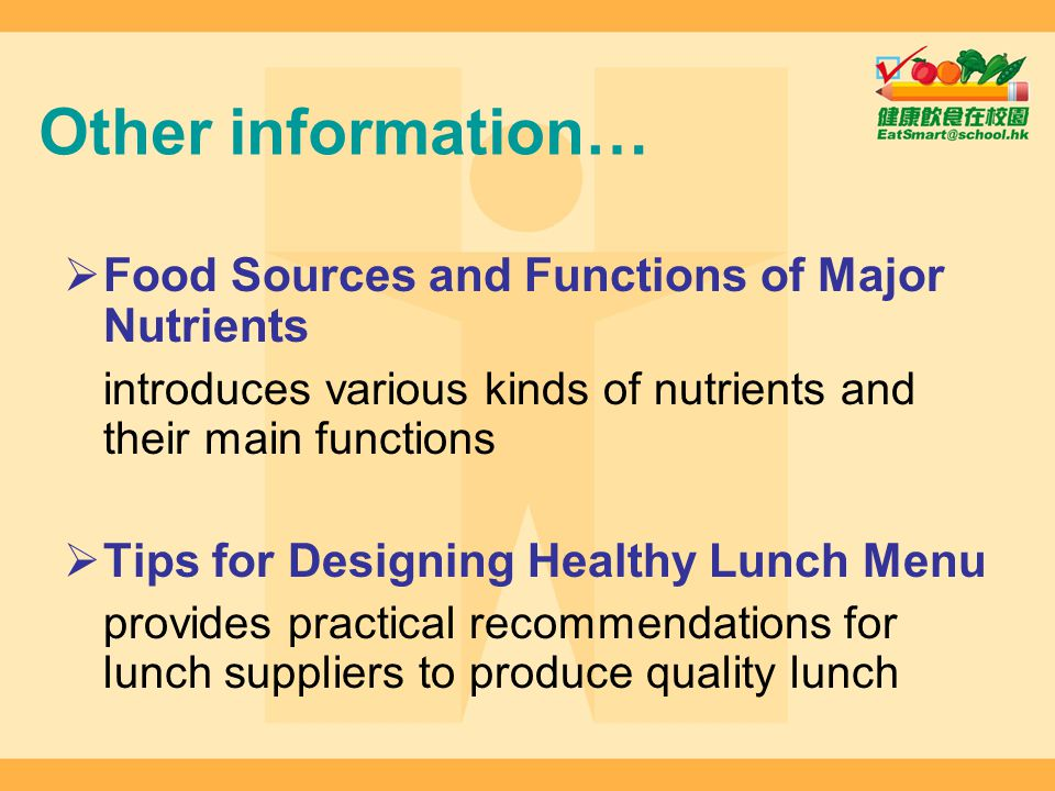 Other information… Food Sources and Functions of Major Nutrients