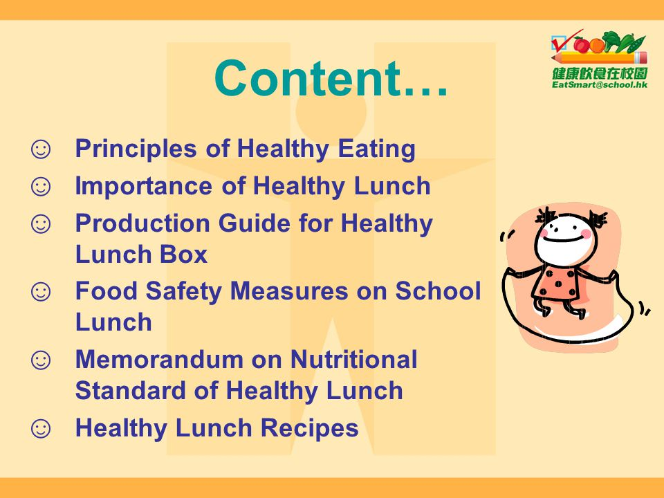 Content… Principles of Healthy Eating Importance of Healthy Lunch