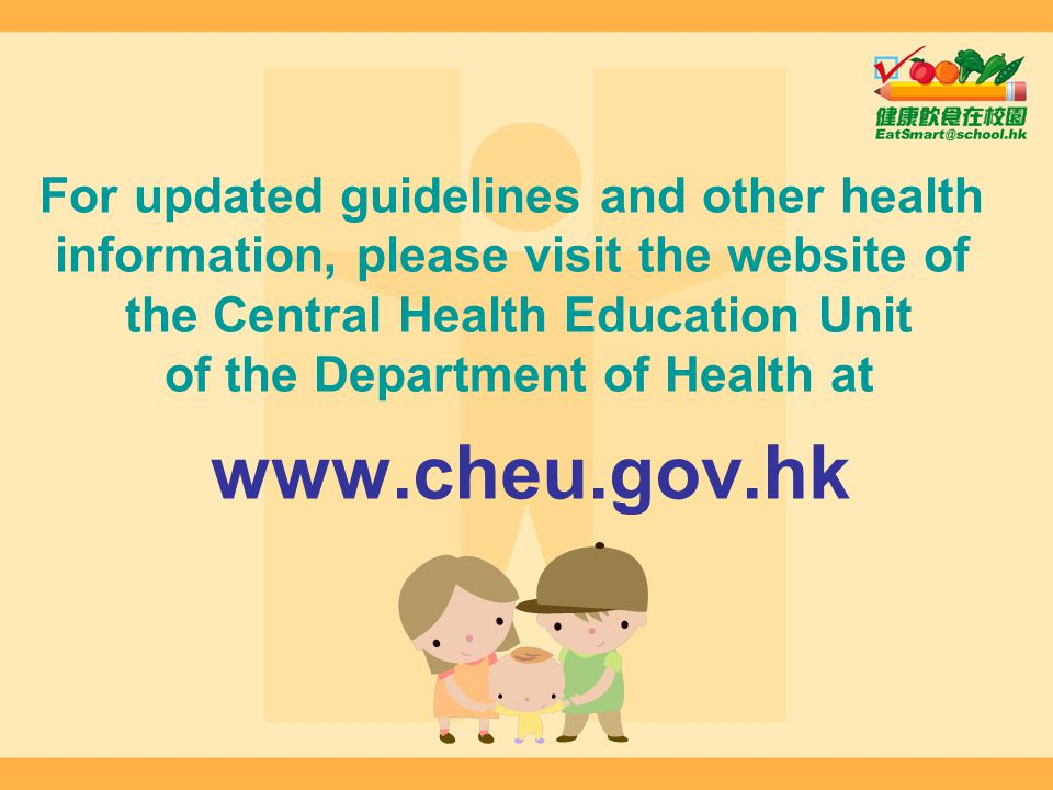 For updated guidelines and other health information, please visit the website of the Central Health Education Unit of the Department of Health at