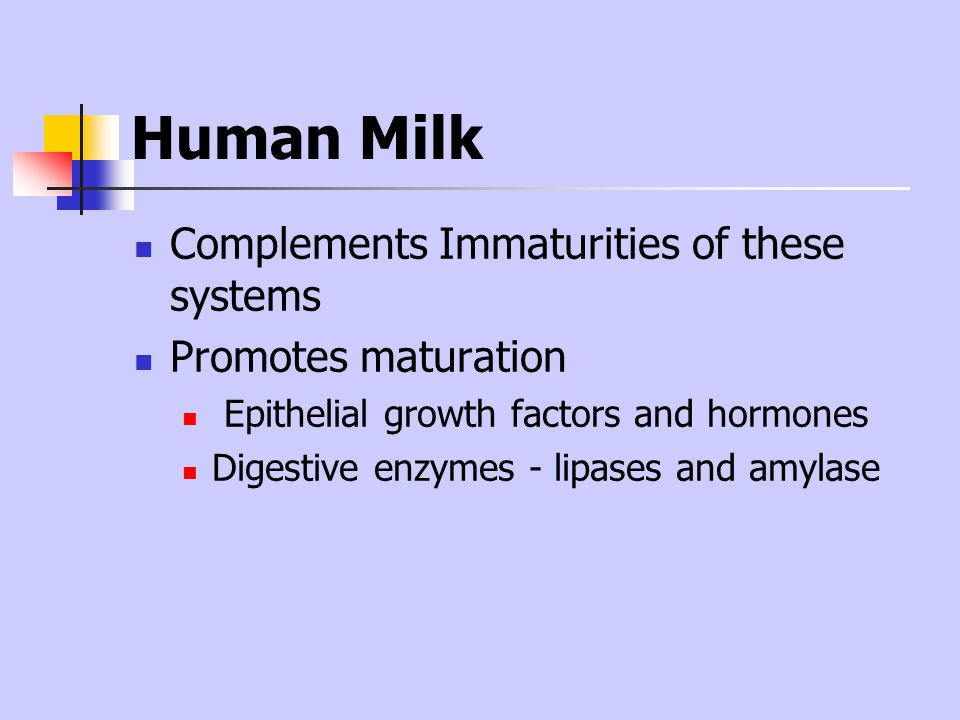Human Milk Complements Immaturities of these systems