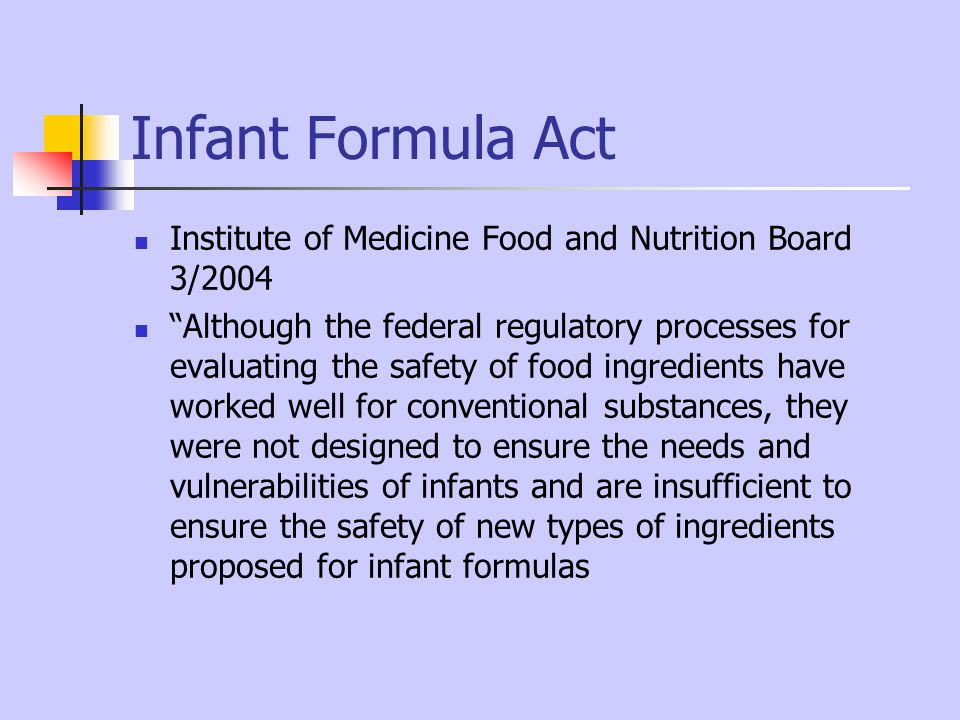 Infant Formula Act Institute of Medicine Food and Nutrition Board 3/2004.