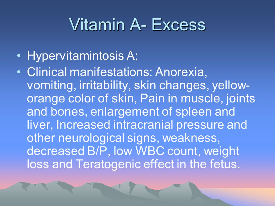 Vitamin A- Excess Hypervitamintosis A: