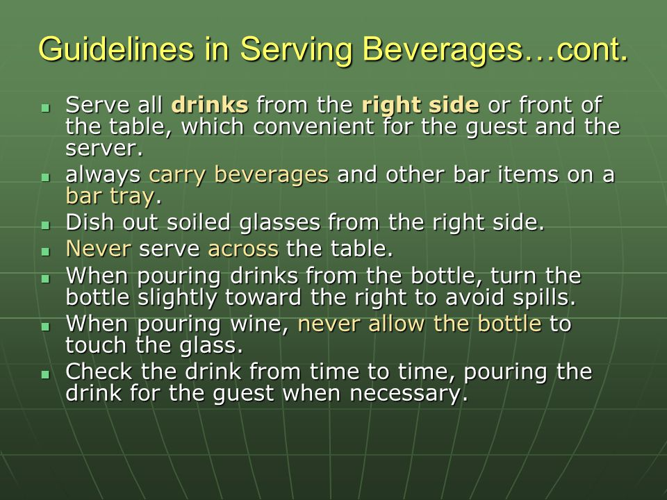 Guidelines in Serving Beverages…cont.
