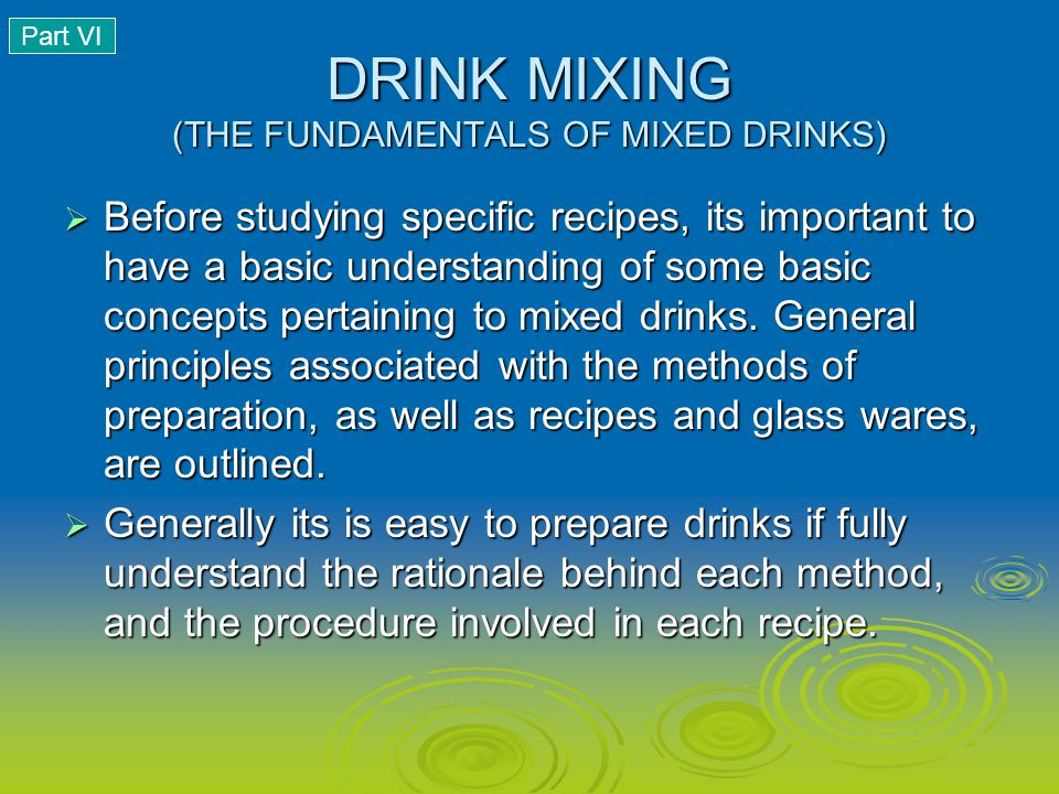 DRINK MIXING (THE FUNDAMENTALS OF MIXED DRINKS)
