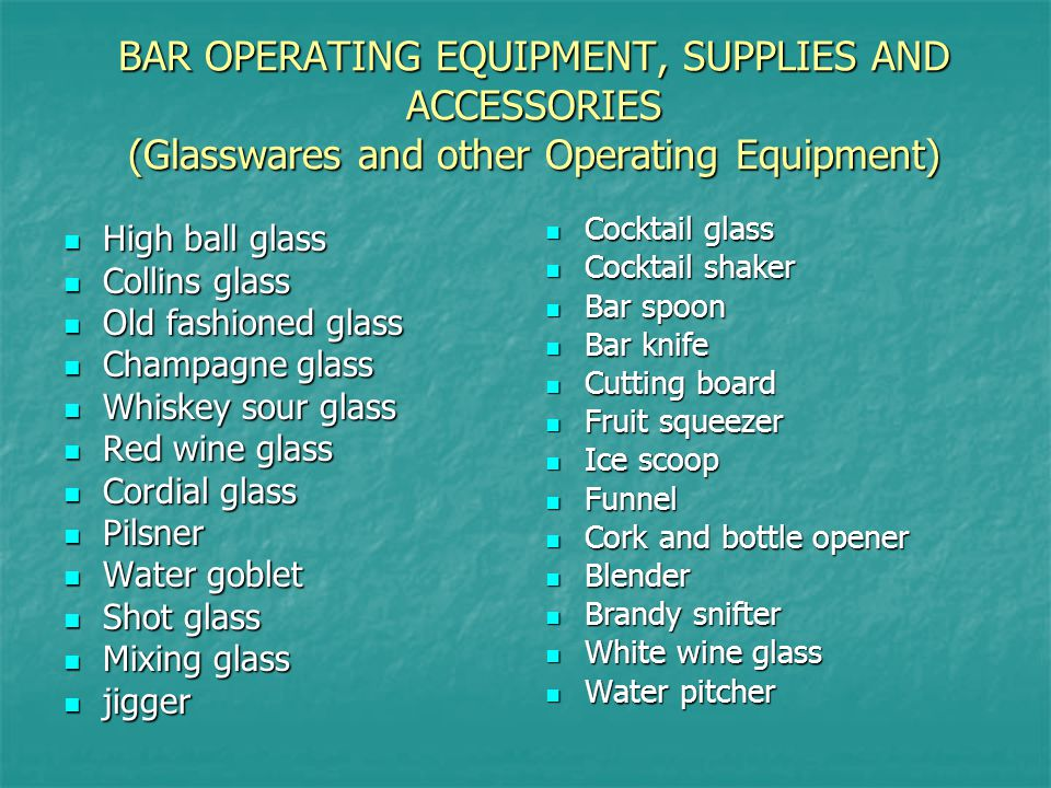 BAR OPERATING EQUIPMENT, SUPPLIES AND ACCESSORIES (Glasswares and other Operating Equipment)