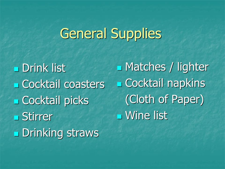 General Supplies Matches / lighter Drink list Cocktail napkins