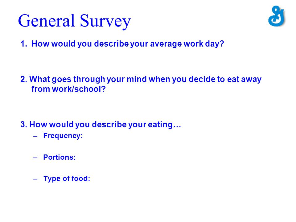 General Survey How would you describe your average work day
