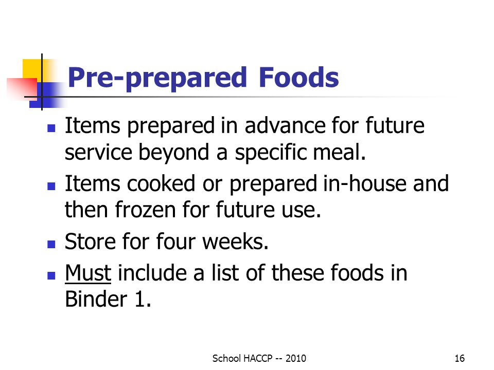 Pre-prepared Foods Items prepared in advance for future service beyond a specific meal.