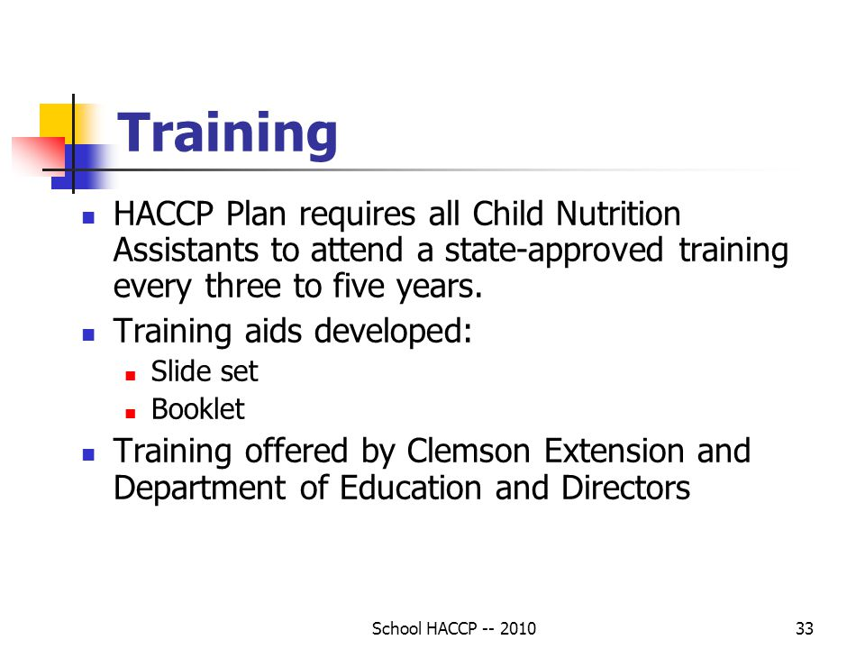 Training HACCP Plan requires all Child Nutrition Assistants to attend a state-approved training every three to five years.