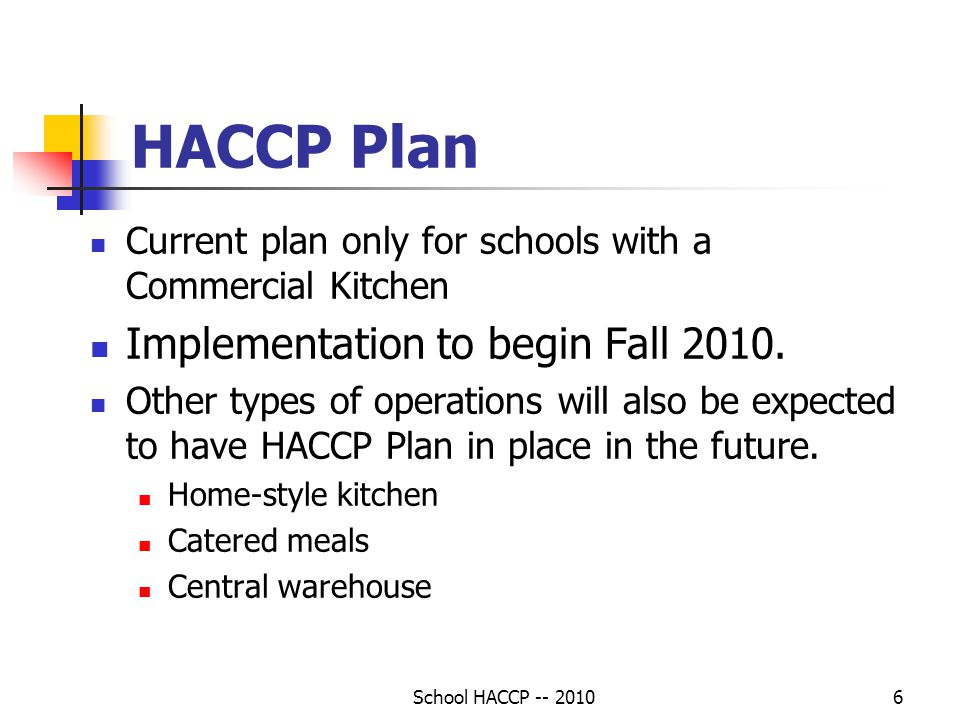 HACCP Plan Implementation to begin Fall 2010.