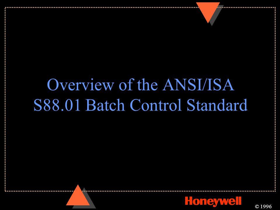Overview of the ANSI/ISA S88.01 Batch Control Standard