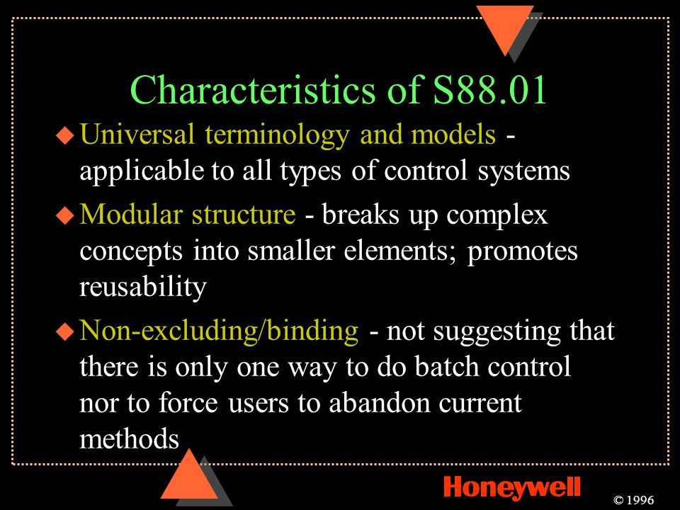 Characteristics of S88.01 Universal terminology and models - applicable to all types of control systems.