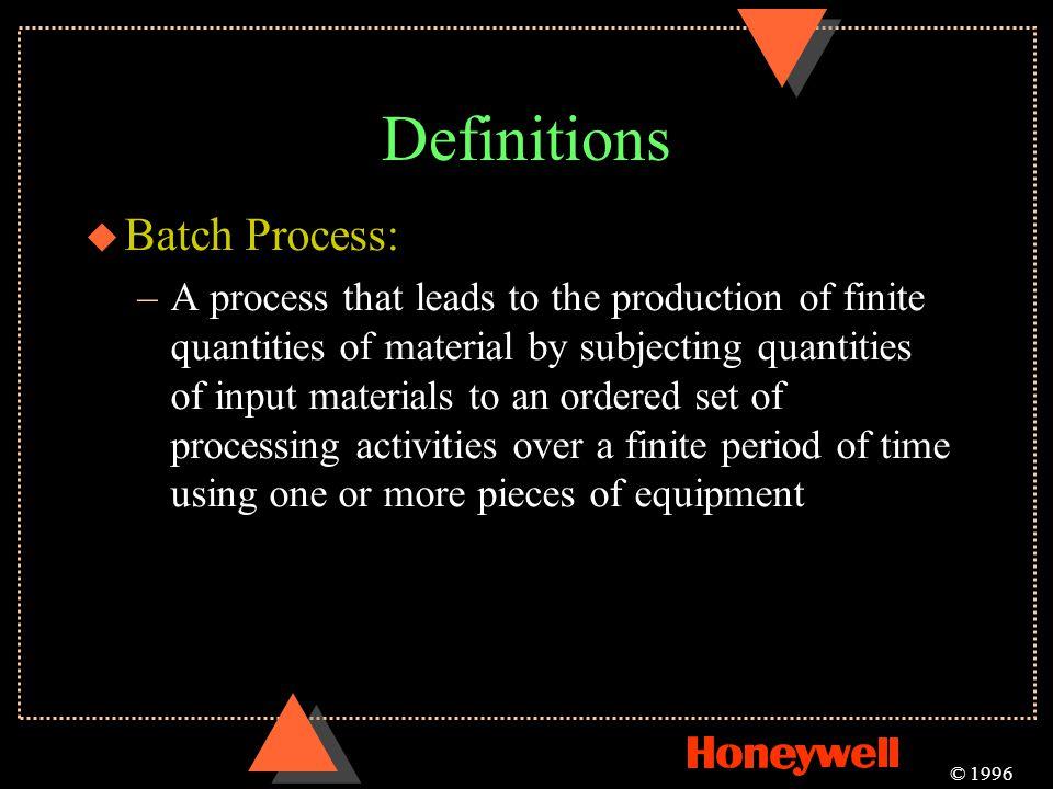 Definitions Batch Process:
