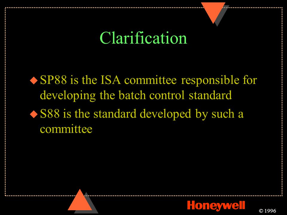 Clarification SP88 is the ISA committee responsible for developing the batch control standard. S88 is the standard developed by such a committee.