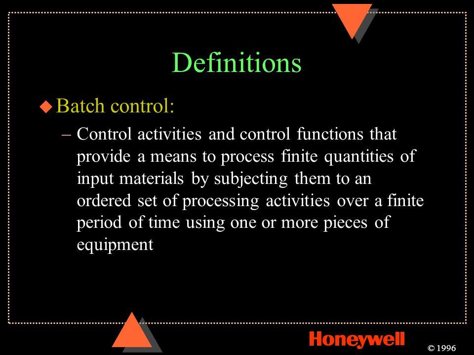 Definitions Batch control: