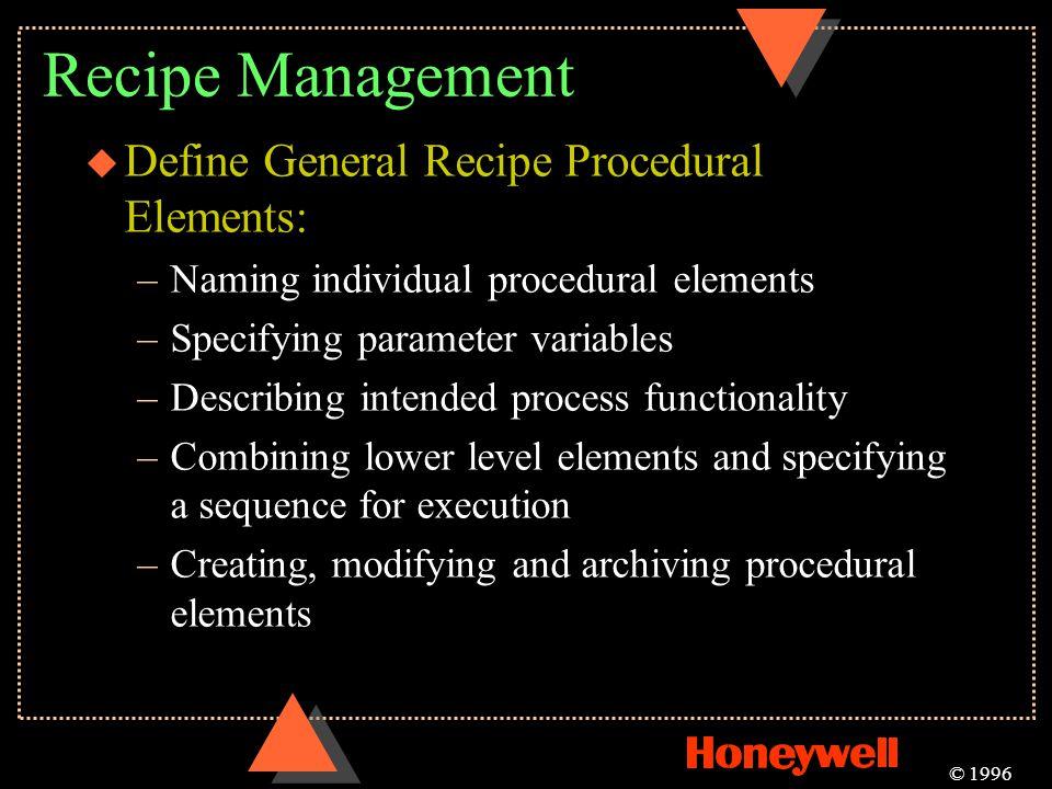 Recipe Management Define General Recipe Procedural Elements: