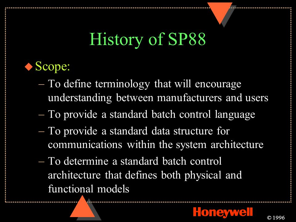 History of SP88 Scope: To define terminology that will encourage understanding between manufacturers and users.
