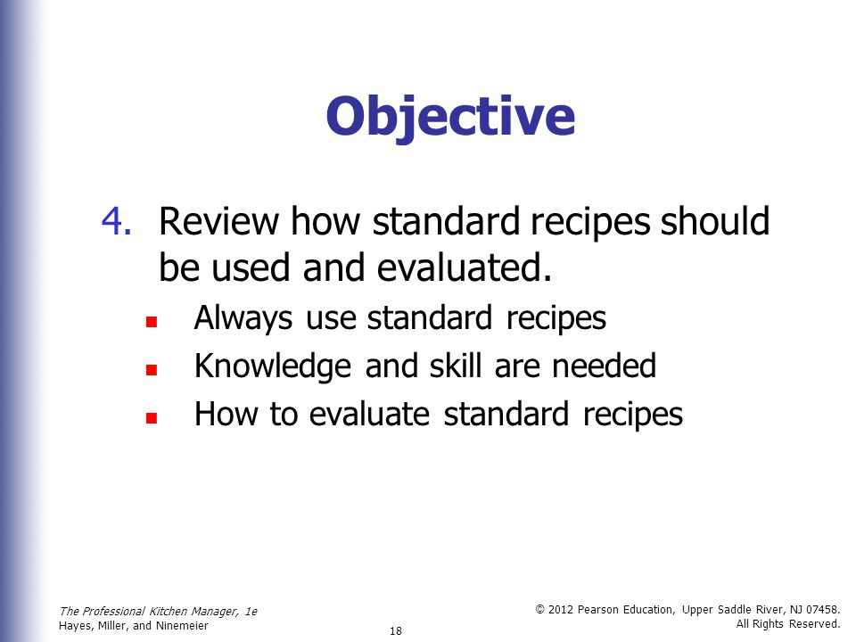 Objective Review how standard recipes should be used and evaluated.
