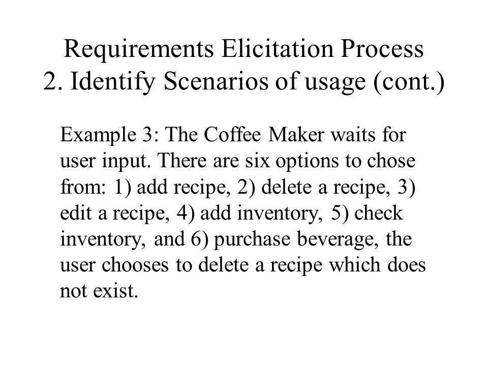 Requirements Elicitation Process 2. Identify Scenarios of usage (cont