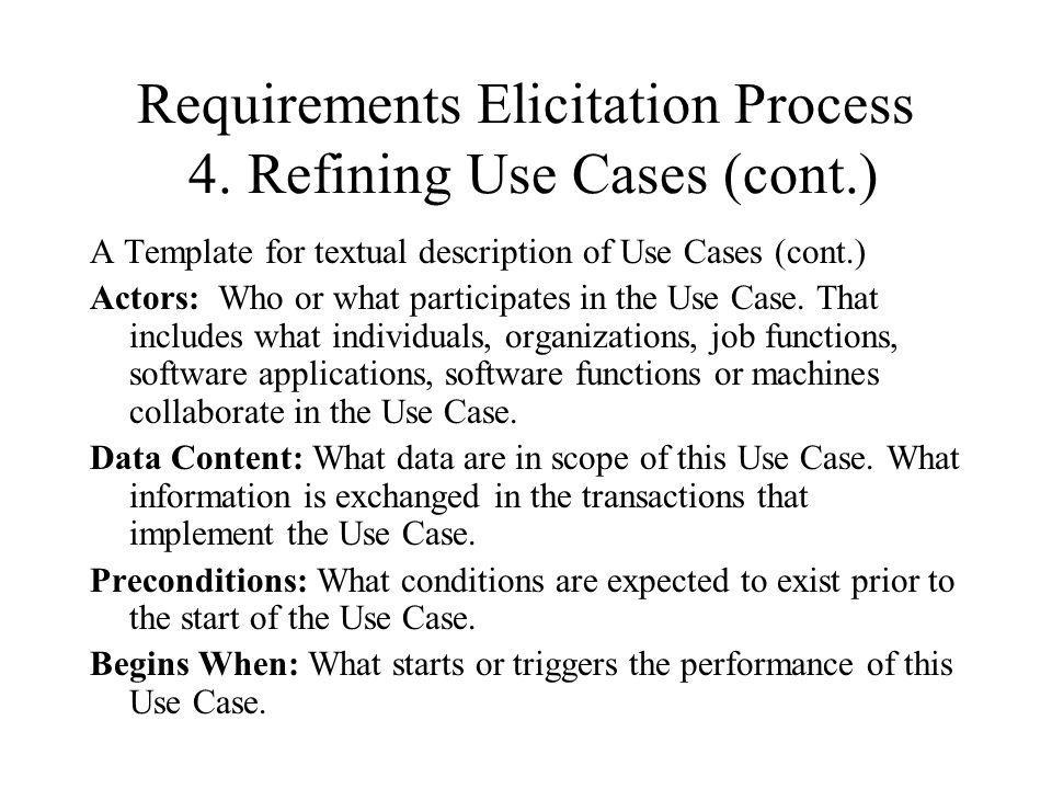 Requirements Elicitation Process 4. Refining Use Cases (cont.)