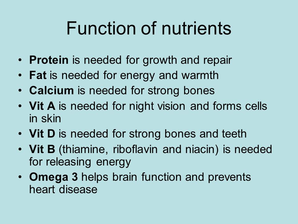 Function of nutrients Protein is needed for growth and repair