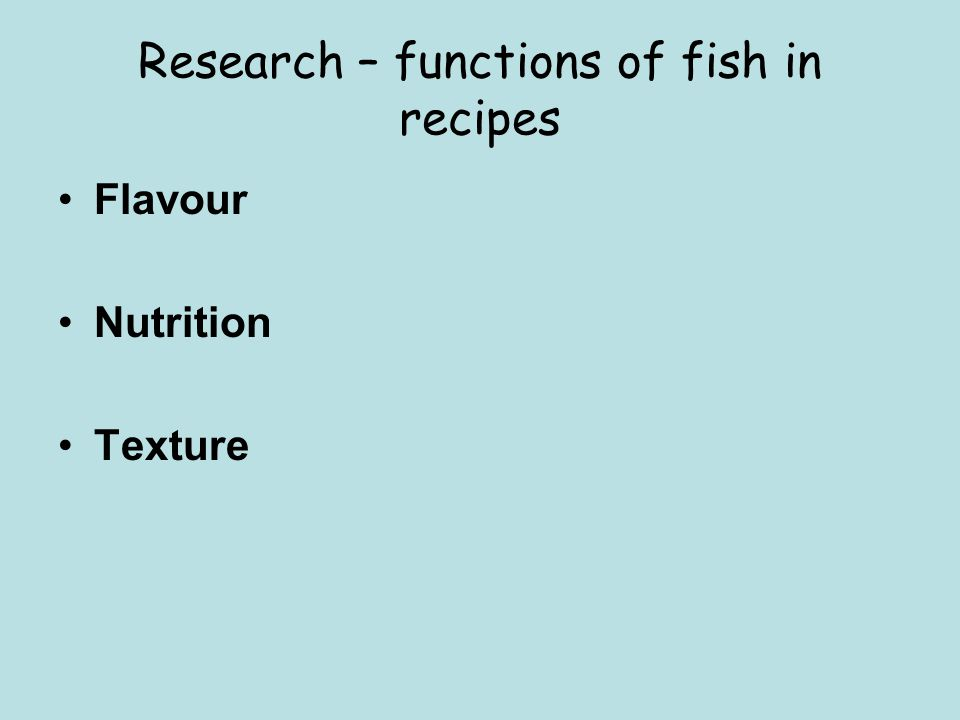 Research – functions of fish in recipes