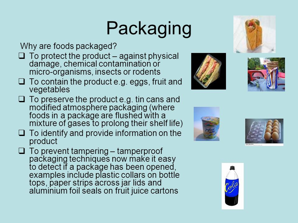 Packaging Why are foods packaged