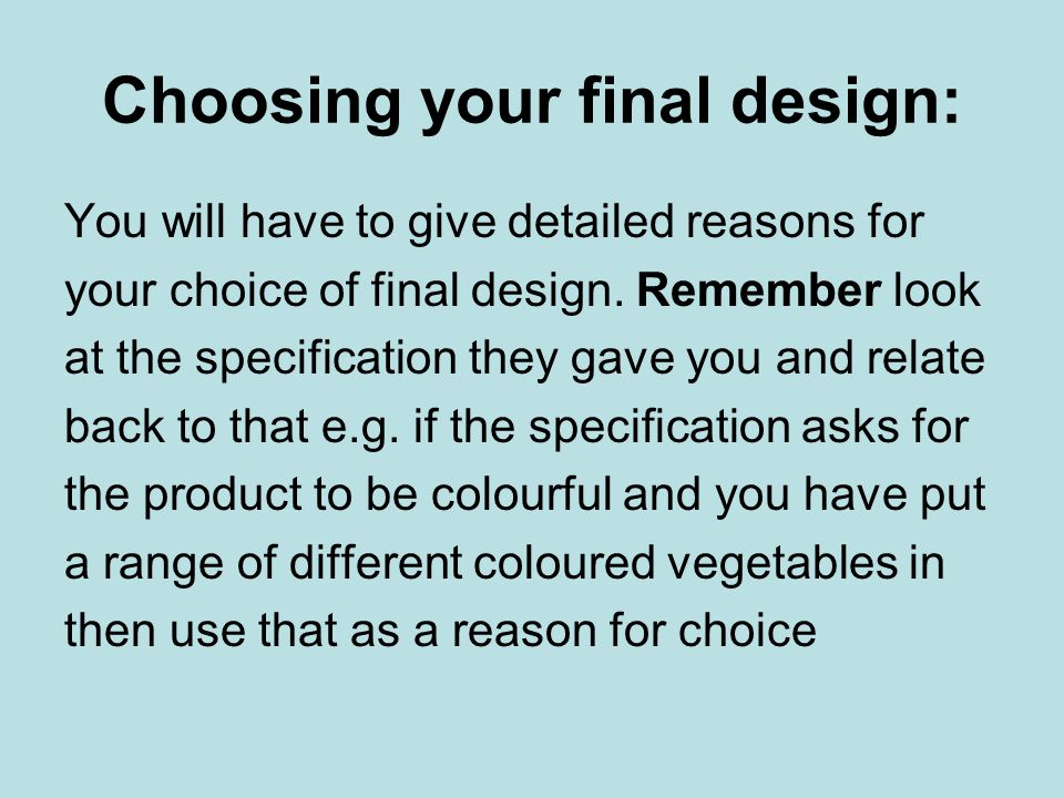 Choosing your final design: