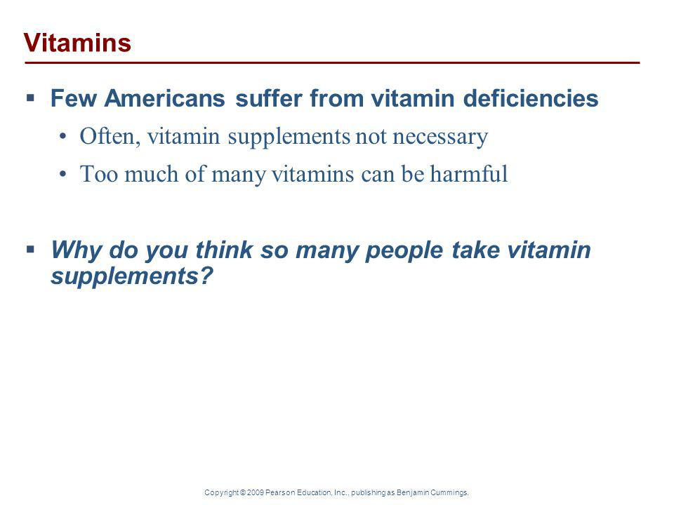 Vitamins Few Americans suffer from vitamin deficiencies