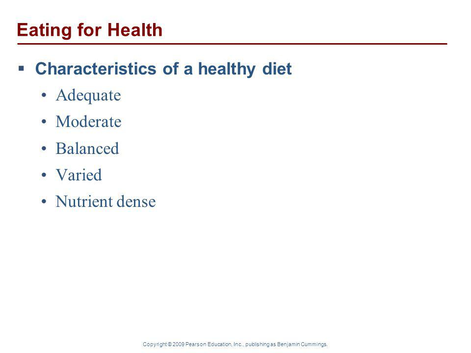 Eating for Health Characteristics of a healthy diet Adequate Moderate