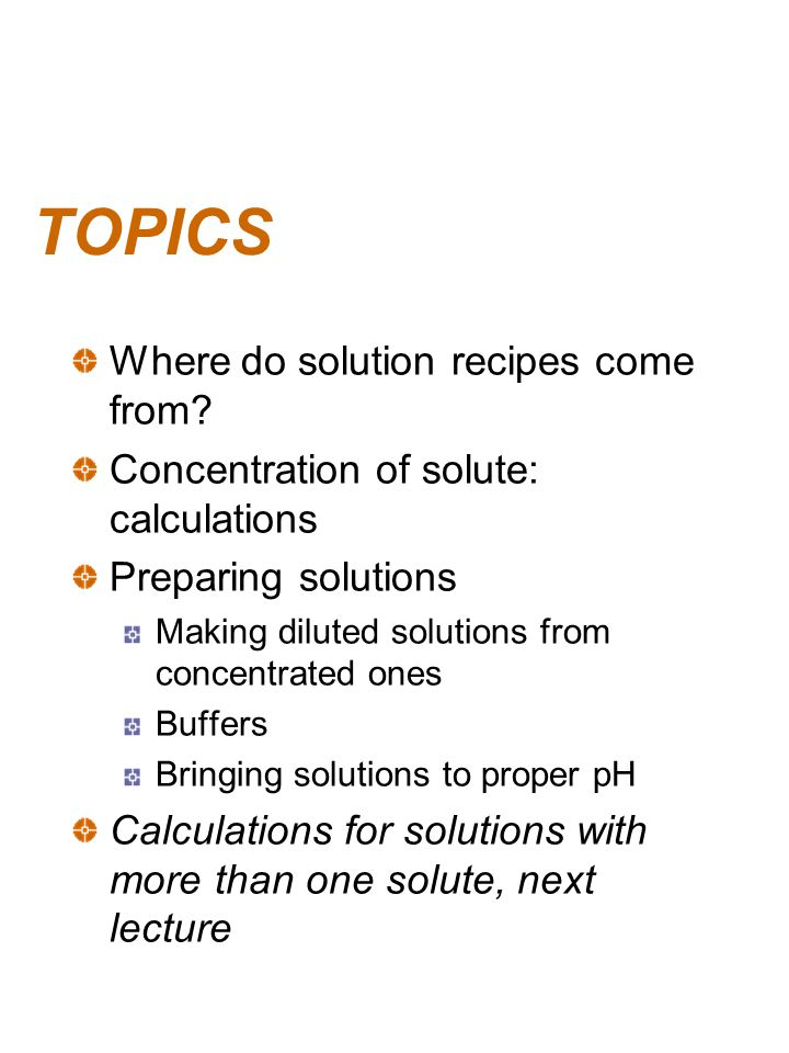 TOPICS Where do solution recipes come from