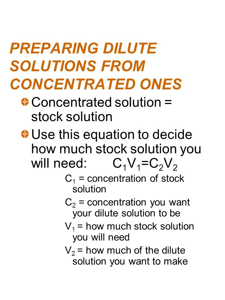 PREPARING DILUTE SOLUTIONS FROM CONCENTRATED ONES
